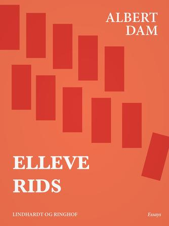 Albert Dam: Elleve rids : essays