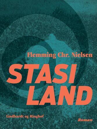 Flemming Chr. Nielsen (f. 1943): Stasiland : roman