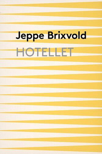 Jeppe Brixvold: Hotellet