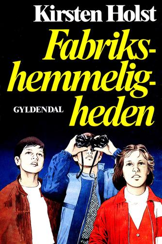 Kirsten Holst (f. 1936): Fabriks-hemmeligheden