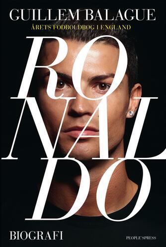 Guillem Balague: Ronaldo : biografi