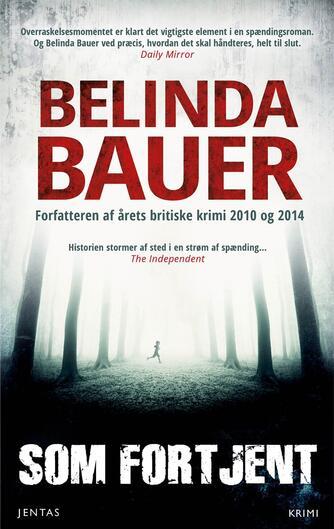 Belinda Bauer: Som fortjent : krimi