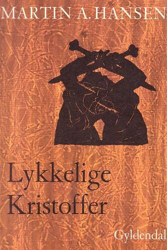 Martin A. Hansen (f. 1909): Lykkelige Kristoffer