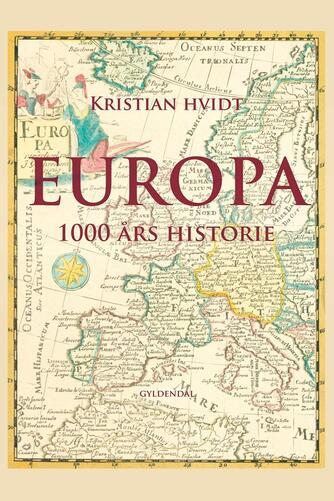 Kristian Hvidt: Europa : 1000 års historie