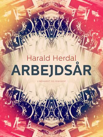 Harald Herdal: Arbejdsår : erindringer
