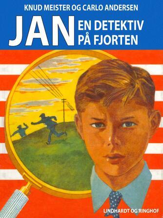 Knud Meister: Jan - en detektiv på fjorten