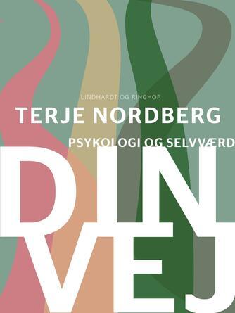 Terje Nordberg (f. 1947): Din vej - psykologi og selvværd