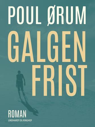 Poul Ørum (f. 1919): Galgenfrist : roman
