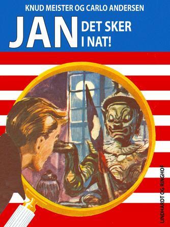 Knud Meister: Jan - det sker i nat!