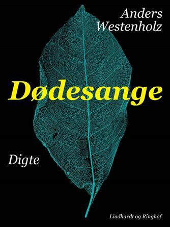 Anders Westenholz (f. 1936): Dødesange : digte