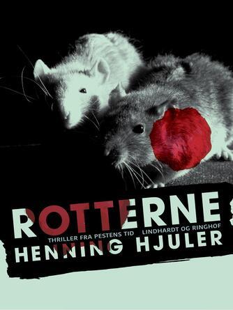 Henning Hjuler (f. 1915): Rotterne : thriller fra pestens tid