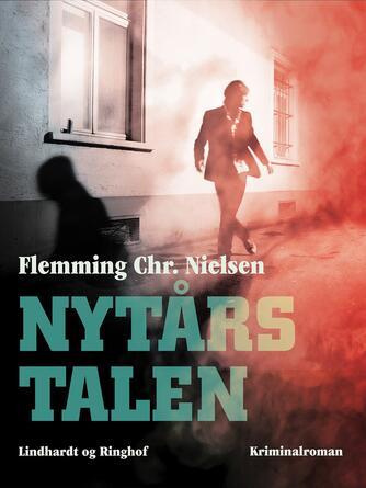 Flemming Chr. Nielsen (f. 1943): Nytårstalen : kriminalroman