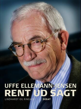 Uffe Ellemann-Jensen: Rent ud sagt : debat