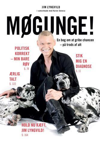 Jim Lyngvild, Karen Seneca: Møgunge! : en bog om at gribe chancen - på trods af alt
