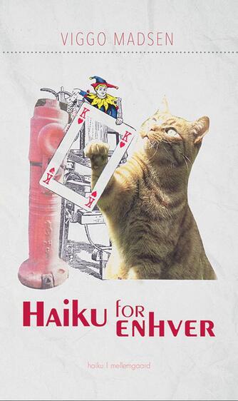 Viggo Madsen (f. 1943): Haiku for enhver : haiku