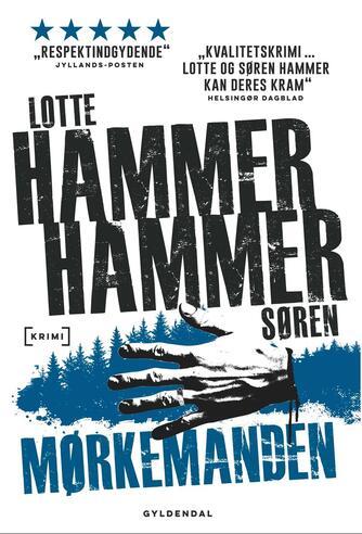 Lotte Hammer: Mørkemanden : krimi