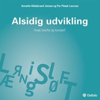 Annette Hildebrand Jensen, Per Fibæk Laursen: Alsidig udvikling : hvad, hvorfor og hvordan?