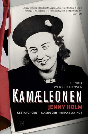 Henrik Werner Hansen (f. 1944): Kamæleonen : Jenny Holm : gestapoagent, nazijæger, mirakelkvinde