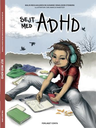 Malin Roca Ahlgren (f. 1973): Sejt med ADHD