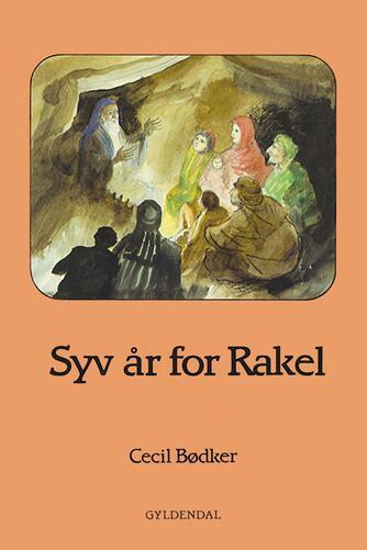 Cecil Bødker: Syv år for Rakel