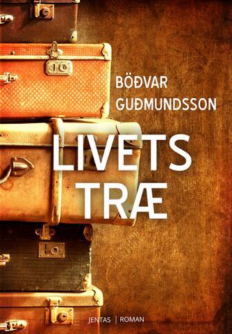 Böðvar Guðmundsson: Livets træ