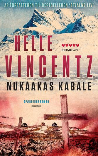 Helle Vincentz: Nukaakas kabale : spændingsroman