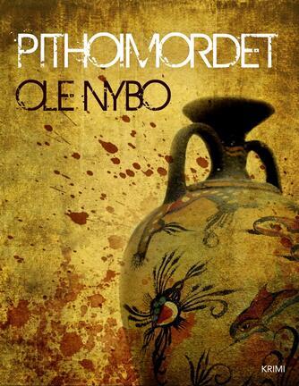 Ole Nybo: Pithoimordet : krimi