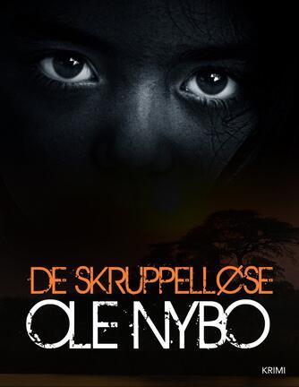 Ole Nybo: De skruppelløse : krimi