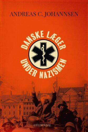 Andreas C. Johannsen (f. 1938): Danske læger under nazismen