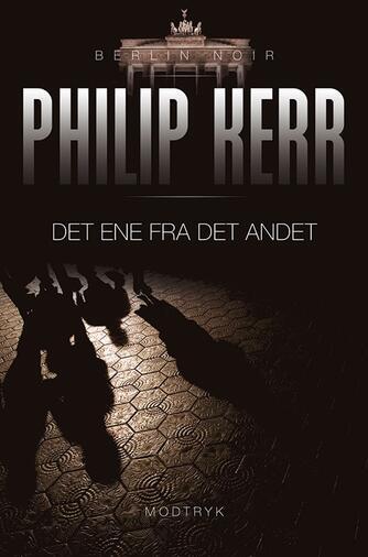 Philip Kerr: Det ene fra det andet