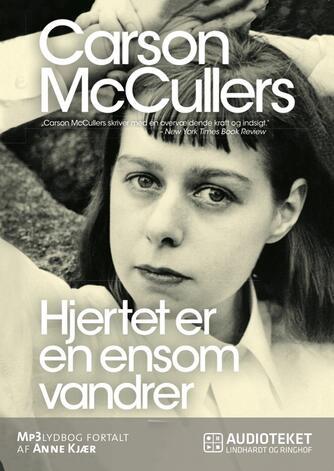 Carson McCullers: Hjertet er en ensom vandrer
