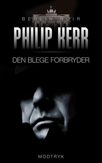 Philip Kerr: Den blege forbryder