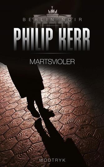 Philip Kerr: Martsvioler