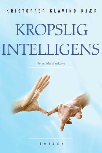 Kristoffer Glavind Kjær: Kropslig intelligens