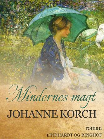Johanne Korch: Mindernes Magt : Roman