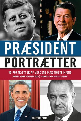 Anders Agner Pedersen: Præsidentportrætter : 10 portrætter af verdens mægtigste mænd