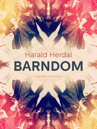 Harald Herdal: Barndom : erindringer