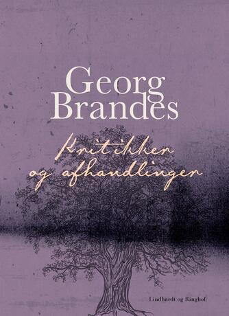 Georg Brandes: Kritikker og afhandlinger