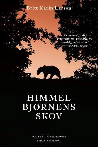 Britt Karin Larsen (f. 1945): Himmelbjørnens skov : roman