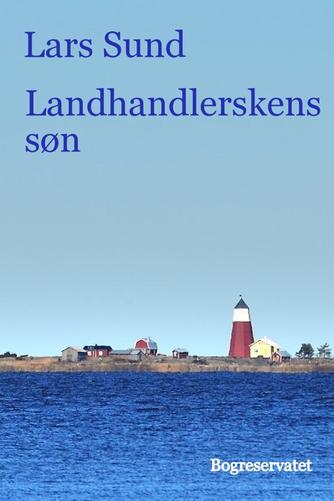 Lars Sund: Landhandlerskens søn