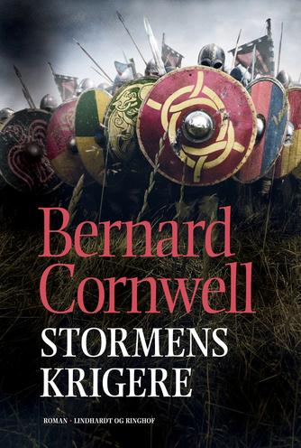 Bernard Cornwell: Stormens krigere : roman