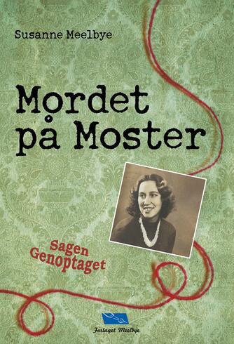 Susanne Meelbye: Mordet på moster : sagen genoptaget (Sagen genoptaget)