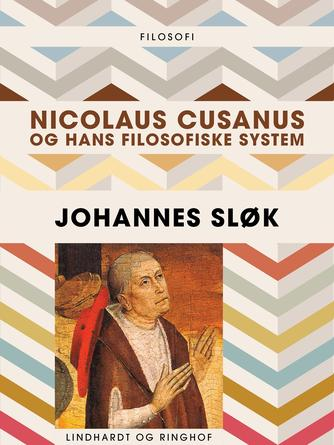 Johannes Sløk: Nicolaus Cusanus og hans filosofiske system