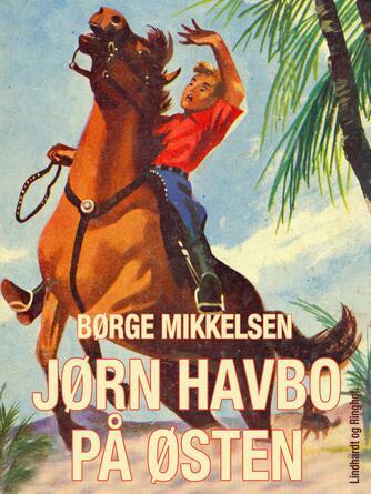 Børge Mikkelsen (f. 1906): Jørn Havbo på Østen