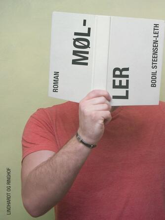 Bodil Steensen-Leth: Møller : roman