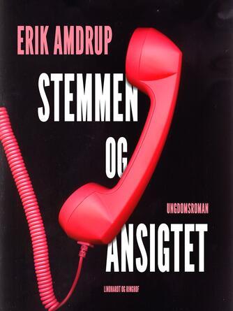 Erik Amdrup: Stemmen og ansigtet : ungdomsroman