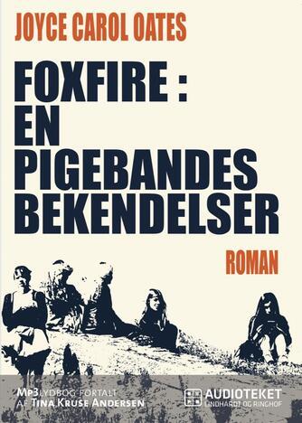 Joyce Carol Oates: Foxfire : en pigebandes bekendelser (mp3)