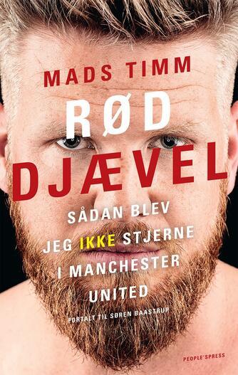 Mads Timm (f. 1984), Søren Baastrup: Rød djævel : sådan blev jeg ikke stjerne i Manchester United
