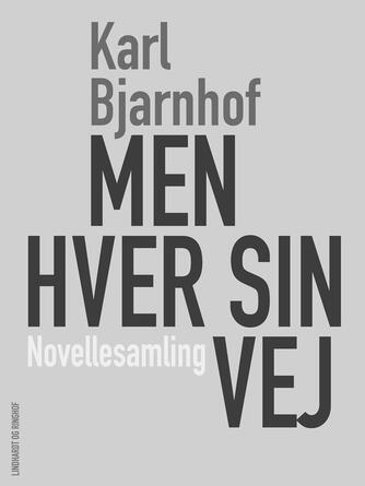 Karl Bjarnhof: - men hver sin vej : novellesamling