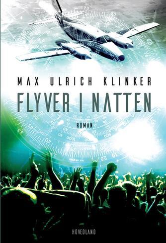 Max Ulrich Klinker: Flyver i natten : roman